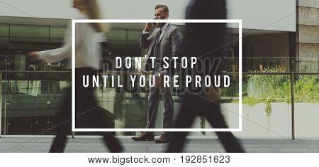 Don't Stop Until You're Proud Aspirations Motivation