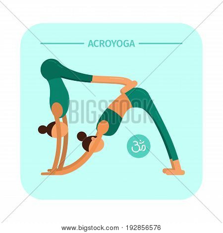 Vector illustration. Akroyoga. Asana. Two girls do yoga. Flat characters.