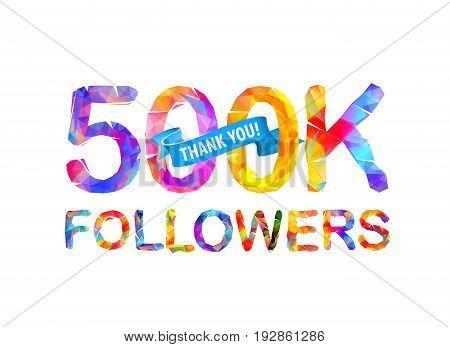 500K Followers. Thank You!