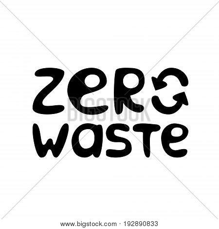 Zero waste lettering. Hand drawn vector illustration