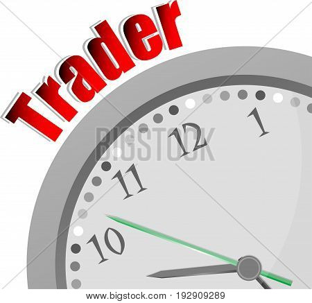 Text Trader. Business Concept . Color Word And Modern Clock On White