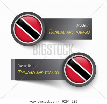 Flag icon and label with text made in Trinidad and Tobago .