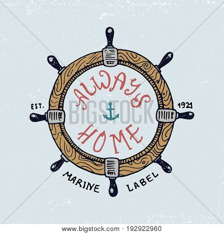 set of engraved vintage, hand drawn, old, labels or badges for steering wheel. Marine and nautical or sea, ocean emblems. always home