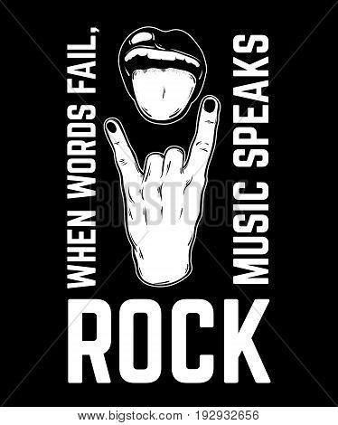 Quote typographical background. Vector hand drawn illustration of rock hand with mouth and tongue. Template for card poster bunner print for t-shirt.
