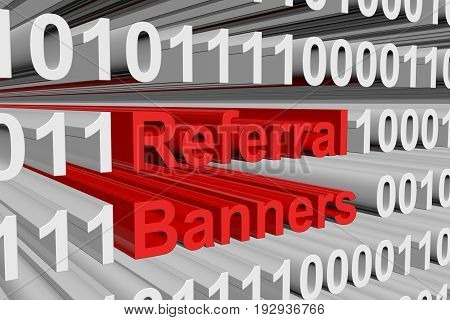 Referral Banners presented in the form of binary code 3d illustration