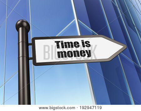 Finance concept: sign Time is Money on Building background, 3D rendering