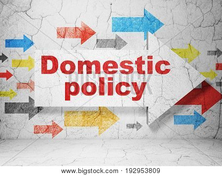 Political concept:  arrow with Domestic Policy on grunge textured concrete wall background, 3D rendering