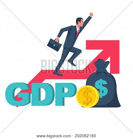 Growth Gdp. Government Budget, Public Spending. Businessman On Arrow Flies Up. Dollar Bag, Coin Gold