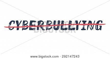 Cyberbullying - Handdrawn Strikethrough Text. Lettering Against Abuse, Bulling, Stalking In Web, Soc