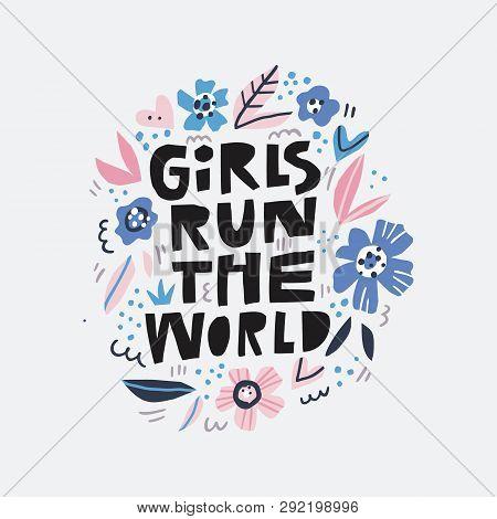 Girls Run The World Message Illustration. Feminist Slogan Black Stylized Lettering. Hand Drawn Typog