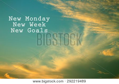 Inspirational Quote- New Monday, New Week, New Goals, With Dramatic Clouds Formation In The Sky At S