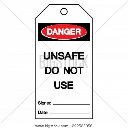 Danger Unsafe Do Not Use Tag Symbol Sign,vector Illustration, Isolate On White Background  Label. Ep