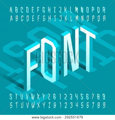 3d Isometric Alphabet Font. 3d Effect Thin Letters And Numbers. Stock Vector Typeface For Your Desig