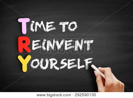 Color Wooden Alphabets Building The Word Try - Time To Reinvent Yourself Acronym On Blackboard