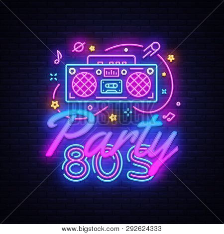 80s Party Neon Sign Vector. Back To The 80s Neon Design Template, Modern Trend Design, Night Signboa