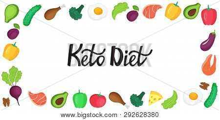 Keto Diet Banner. Ketogenic Low Carb And Protein, High Fat. Horizontal Frame Of Fresh Vegetables, Fi