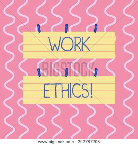 Text sign showing Work Ethics. Conceptual photo principle that hard work intrinsically virtuous worthy reward Two Color Blank Strip Size Lined Paper Sheet Hanging Using Blue Clothespin. poster