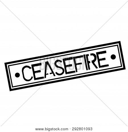 Ceasefire Stamp On White Background. Labels And Stamps Series.