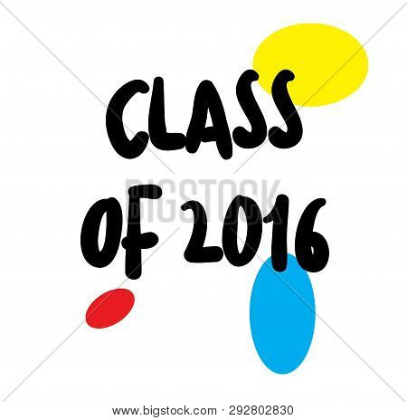 Class Of 2016 Stamp On White Background. Labels And Stamps Series.
