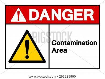Danger Contamination Area Symbol Sign ,vector Illustration, Isolate On White Background Label .eps10