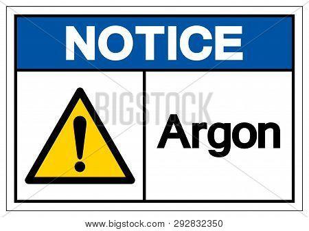 Notice Argon Symbol Sign, Vector Illustration, Isolate On White Background Label .eps10
