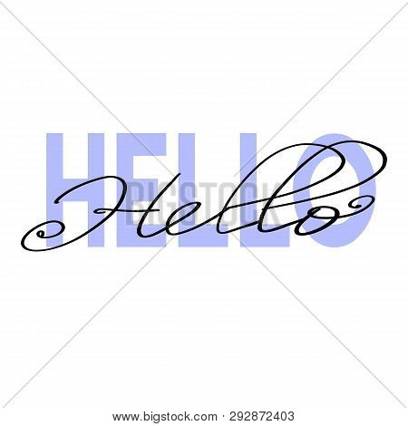 Hello Phrase Hand Drawn Lettering. Modern Brush Calligraphy. Vector Illustration .