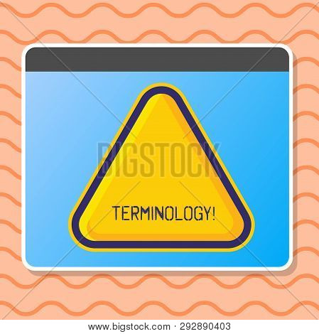 Writing note showing Terminology. Business photo showcasing Collection of terms used by different profession study industry Blank Yellow Embossed Triangle with Border as Web Button In Screen. poster