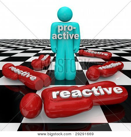 One person stands as winner on a chessboard with the word Proactive across his chest while many others marked Reactive lie fallen on the ground as losers symbolizing the perils of inactivity