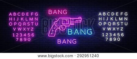 Bang Bang Gun Neon Sign Vector. Pop Art Design Template Neon Sign, Light Banner, Neon Signboard, Nig