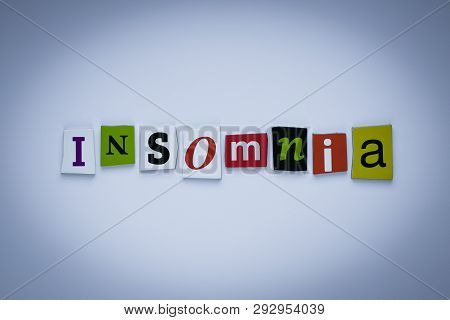 Word Insomnia Of Cut Letters. Headline - Insomnia. A Word Writing Text - Insomnia. Banner With The I