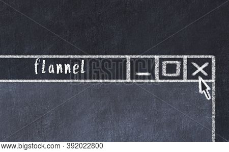 Chalk Sketch Of Closing Browser Window With Page Header Inscription Flannel