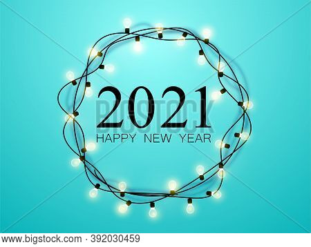 Glowing Garland On A Turquoise Background. Merry Christmas And Happy New Year 2021 Inscription. New