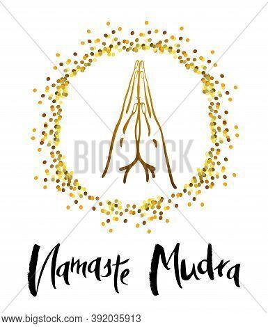 Vector Illustration Of Namaste Mudra For Templates, Cards, Badges, Web. Mudra Namaste In A Broad Sen