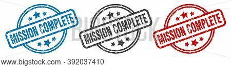 Mission Complete Stamp. Mission Complete Round Isolated Sign. Mission Complete Label Set