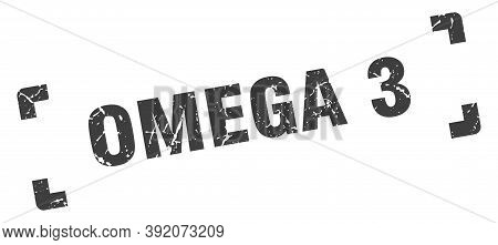 Omega 3 Stamp. Square Grunge Sign Isolated On White Background