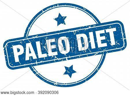 Paleo Diet Grunge Stamp. Paleo Diet Round Vintage Stamp