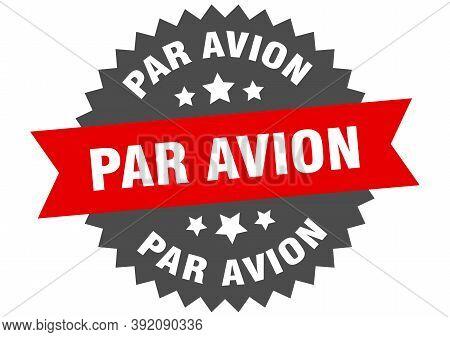 Par Avion Sign. Par Avion Circular Band Label. Round Par Avion Sticker