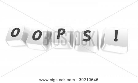 Oops! Written In Black On White Computer Keys. 3D Illustration. Isolated Background.