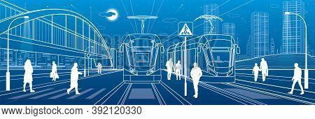 City Scene, People Walk Down The Street, Passengers Leave Tram, Night City, Illuminated Highway, Tra