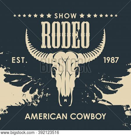 Banner For A Cowboy Rodeo Show In Retro Style. Vector Illustration With A Skull Of Bull And Letterin
