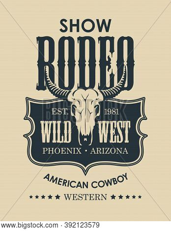 Banner For A Cowboy Rodeo Show In Retro Style. Decorative Vector Illustration With A Skull Of Bull A