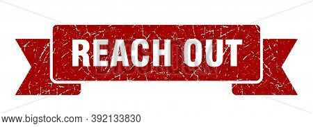Reach Out Ribbon. Reach Out Grunge Band Sign. Reach Out Banner