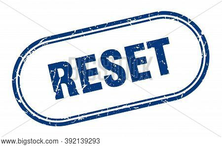 Reset Stamp. Rounded Grunge Textured Sign. Label