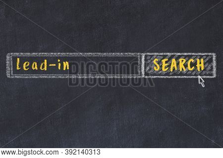 Drawing Of Search Engine On Black Chalkboard. Concept Of Looking For Lead-in