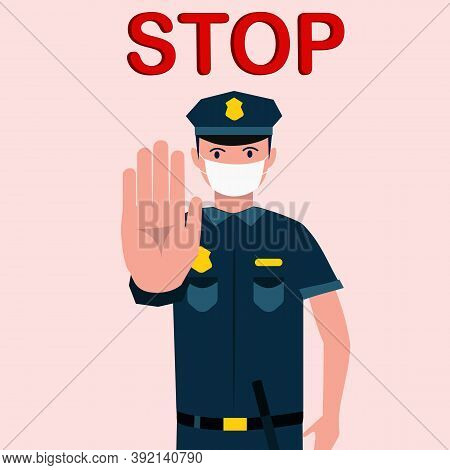 A Cop In A Medical Protective Mask Makes A Stop Gesture With His Hand. Quarantine Control. Coronavir