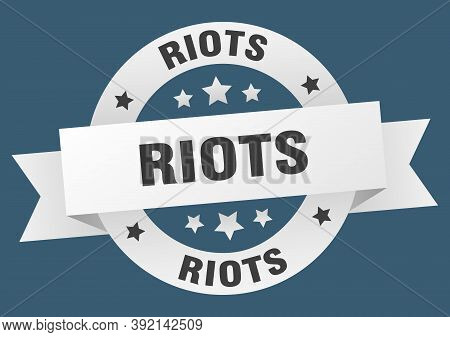 Riots Round Ribbon Isolated Label. Riots Sign