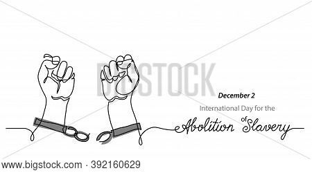 International Day For The Abolition Of Slavery Simple Banner. Hands And Broken Chains, Concept Of Fr