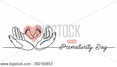 World Prematurity Day Simple Vector Banner, Background With Small Feet In The Hands. One Continuous