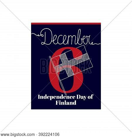 Calendar Sheet, Vector Illustration On The Theme Of Independence Day Of Finland On December 6. Decor