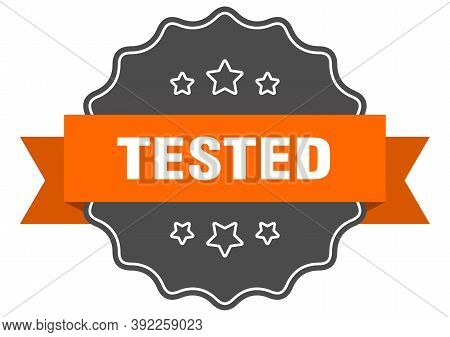 Tested Isolated Seal. Tested Orange Label. Tested